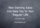How Dancing Salsa Can Help You In Your Regular Life.002